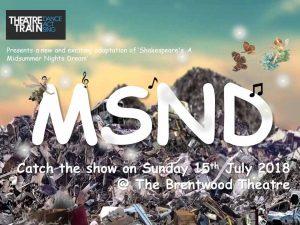 MSND | Ilford Theatre Train | Brentwood Theatre