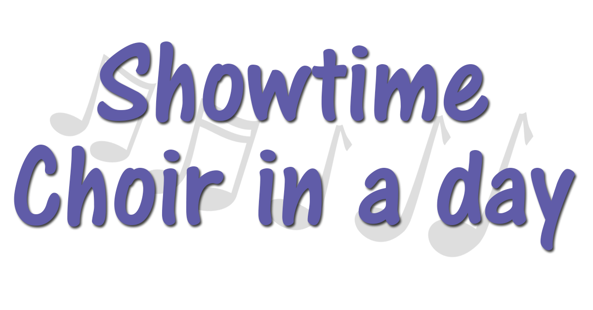 Show Time - Choir in a Day, ages 13-17 (Get into ARTS! Festival)